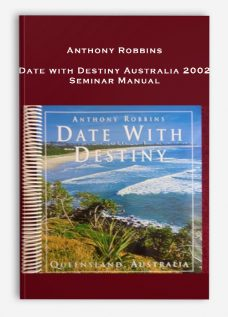 Anthony Robbins – Date with Destiny Australia 2002 Seminar Manual