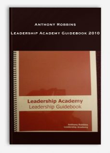 Anthony Robbins – Leadership Academy Guidebook 2010