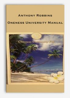 Anthony Robbins – Oneness University Manual