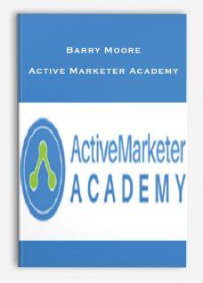 Barry Moore – Active Marketer Academy