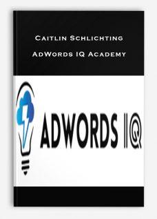 Caitlin Schlichting – AdWords IQ Academy