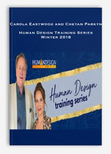 Carola Eastwood and Chetan Parkyn – Human Design Training Series – Winter 2018