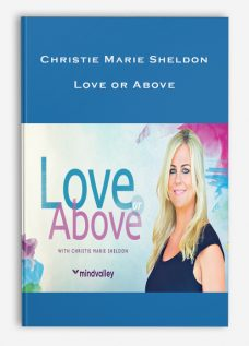 Christie Marie Sheldon – Love or Above