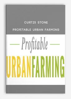 Curtis Stone – Profitable Urban Farming