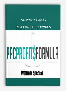 Damien Zamora – PPC Profits Formula