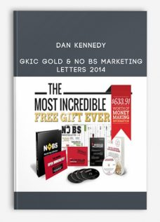 Dan Kennedy – GKIC Gold & No BS Marketing Letters 2014 (July – December 2014)