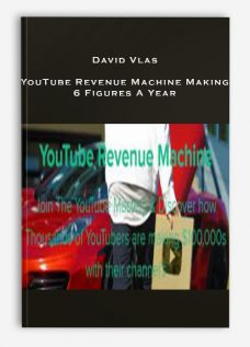 David Vlas – YouTube Revenue Machine Making 6 Figures A Year