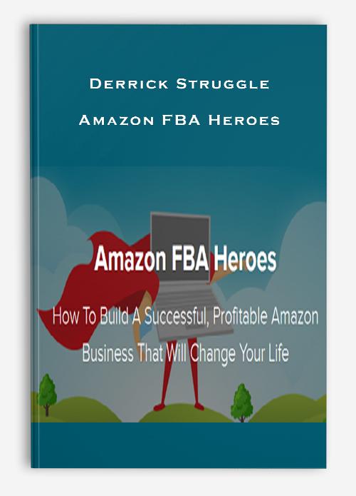 Derrick Struggle – Amazon FBA Heroes