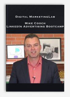 Digital MarketingLab – Mike Cooch – LinkedIn Advertising Bootcamp