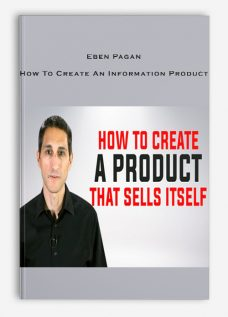 Eben Pagan – How To Create An Information Product