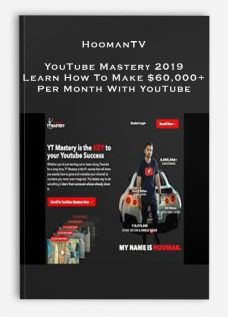 HoomanTV – YouTube Mastery 2019 – Learn How To Make $60,000+ Per Month With YouTube