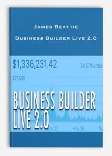 James Beattie – Business Builder Live 2.0