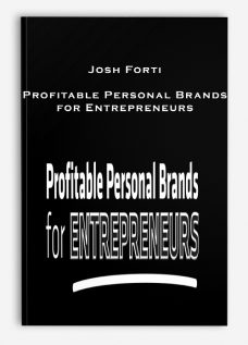 Josh Forti – Profitable Personal Brands for Entrepreneurs