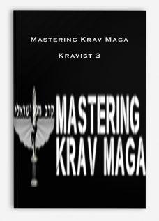 Mastering Krav Maga – Kravist 3