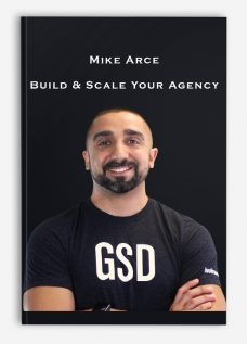 Mike Arce – Build & Scale Your Agency
