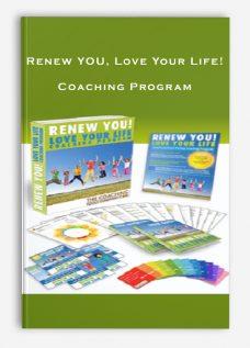 Renew YOU, Love Your Life! Coaching Program