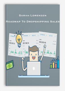 Sarah Lorenzen – Roadmap To Dropshipping Sales