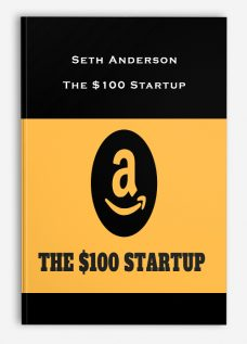 Seth Anderson – The $100 Startup