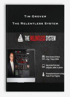 Tim Grover – The Relentless System