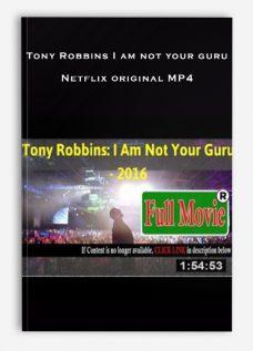 Tony Robbins I am not your guru – Netflix original MP4