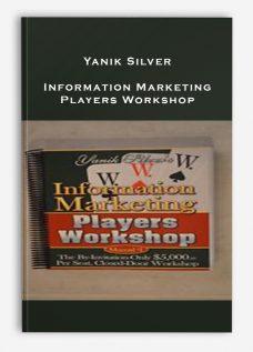Yanik Silver – Information Marketing Players Workshop