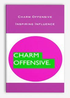 Charm Offensive – Inspiring Influence