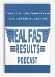 Daniel Hall and John Kremer – Real Fast Social Graphics