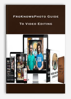 FroKnowsPhoto Guide To Video Editing
