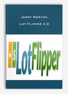 Jerry Norton – Lot Flipper 3.0