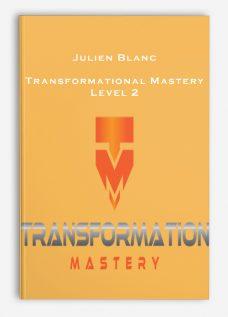 Julien Blanc – Transformational Mastery – Level 2
