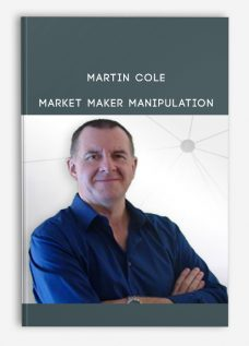 MARTIN COLE – MARKET MAKER MANIPULATION
