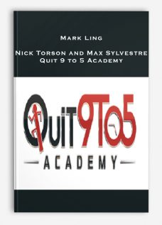 Mark Ling – Nick Torson and Max Sylvestre – Quit 9 to 5 Academy