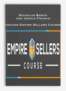 Nicholas Bosch and Jerold Franco – Amazon Empire Sellers Course