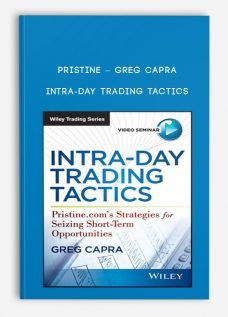 Pristine – Greg Capra – Intra-Day Trading Tactics