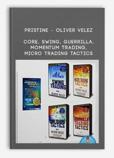 Pristine – Oliver Velez – Core, Swing, Guerrilla, Momentum Trading, Micro Trading Tactics