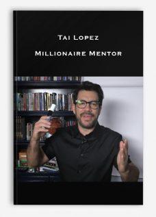 Tai Lopez – Millionaire Mentor