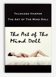 Talmadge Harper – The Art of The Mind Doll