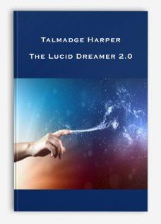 Talmadge Harper – The Lucid Dreamer 2.0