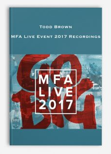 Todd Brown – MFA Live Event 2017 Recordings
