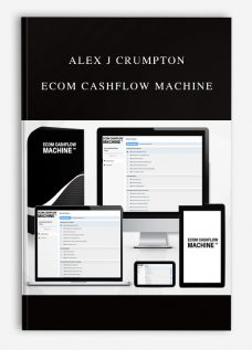 Alex J Crumpton – Ecom Cashflow Machine