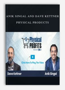 Anik Singal and Dave Kettner – Physical Products