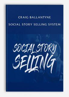 Craig Ballantyne – Social Story Selling System