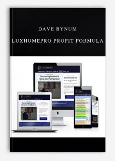 Dave Bynum – LuxHomePro Profit Formula