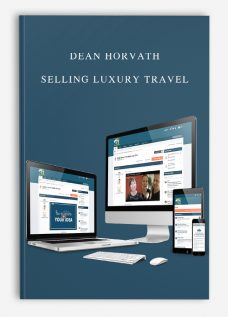 Dean Horvath – Selling Luxury Travel