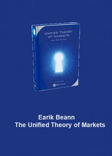 EARIK BEANN – THE UNIFIED THEORY OF MARKETS