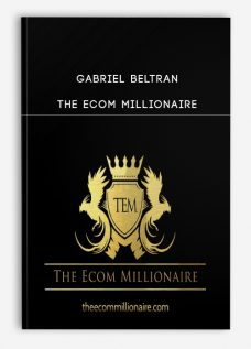 Gabriel Beltran – The Ecom Millionaire