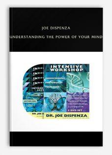 Joe Dispenza – Understanding the Power of Your Mind