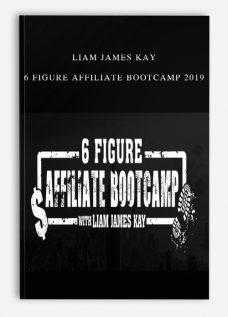 Liam James Kay – 6 Figure Affiliate Bootcamp 2019
