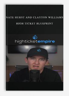 Nate Hurst and Clayton Williams – High Ticket Blueprint