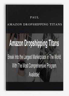 Paul – Amazon Dropshipping Titans